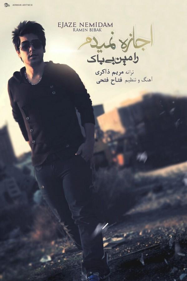 Ramin Bibak - Ejaze Nemidam