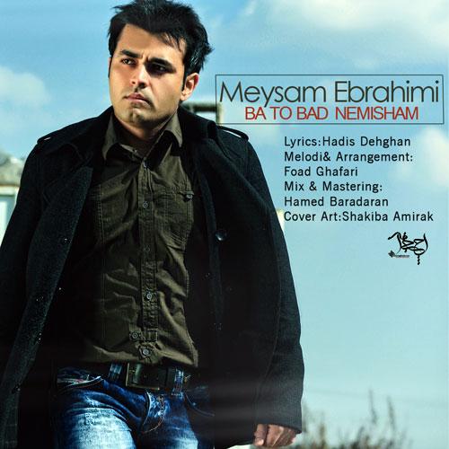 نامبر وان موزیک   دانلود آهنگ جدید Meysam%20Ebrahimi%20-%20Ba%20To%20Bad%20Nemisham
