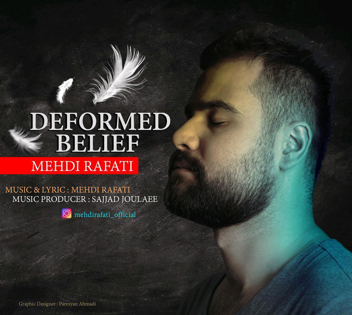 دانلود آهنگ جدید مهدی رفعتی به نام Deformed Belief